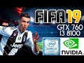 FIFA 19   INTEL I3 8100 - GTX 760 2GB ASUS   ULTRA SETTINGS 1080p