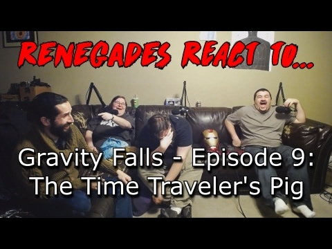 Renegades React to... Gravity Falls - Episode 9: The Time Traveler's Pig