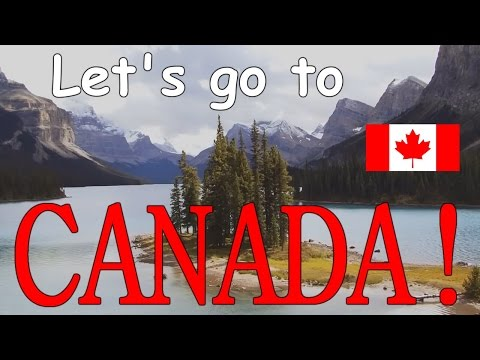 Let's go to Canada: Unofficial Canadian Tourism Video!