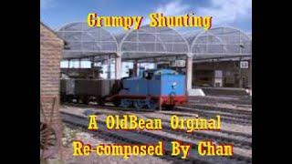 Grumpy Shunting - A OldBean Original (Re-composed by me)