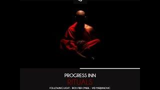 Progress Inn - Rituals (Following Light Remix)