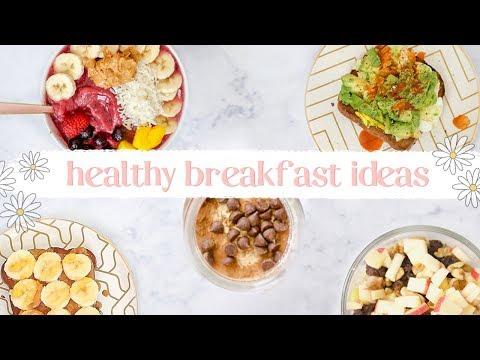 5 HEALTHY BREAKFAST IDEAS! ✨