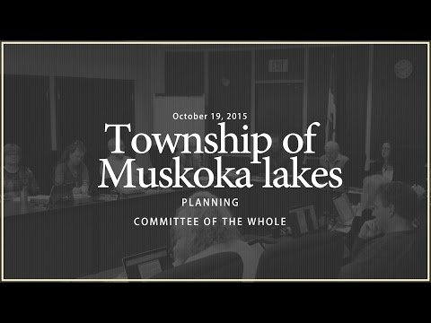 October 19, 2015 - Township of Muskoka Lakes pCOW Delegations