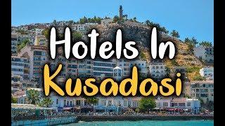 Best Hotels in Kusadasi, Turkey - Top 5 Hotels In Kusadasi