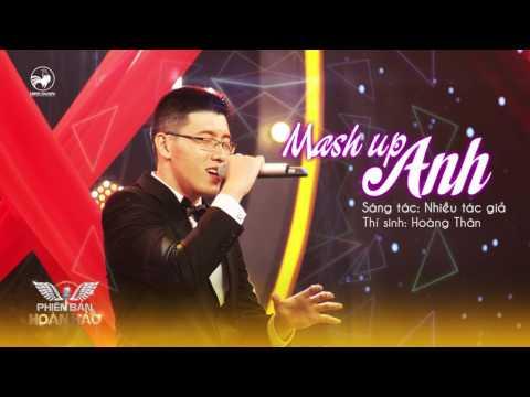 Mash up Anh - Hoàng Thân   Audio Official   Phiên bản hoàn hảo tập 14
