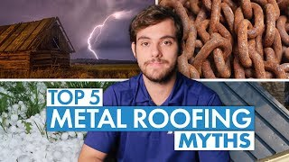 5 Metal Roofing Myths Busted