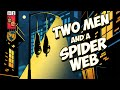 TWO MEN AND A SPIDER WEB