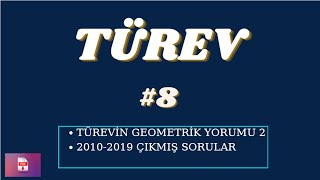 TÜREV 8   GEOMETRİK YOURM 2   2010-2019 ÇIKMIŞ SORULAR   2021