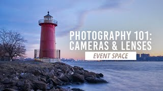 Photography 101: Cameras & Lenses - The Basics of Photography   B&H Event Space
