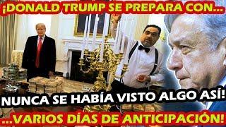 ¡ DONALD TRUMP YA PREPARA LA LLEGADA DEL PRESIDENTE AMLO ! CASA BLANCA SE VISTE DE MANTELES LARGOS