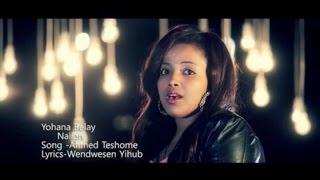 Yohana Belay - Nalign - (Official Music Video) - New Ethiopian Music 2015