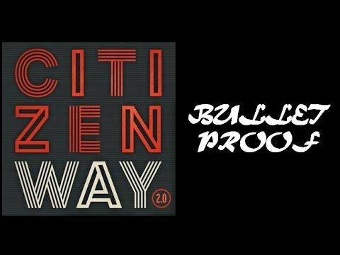 Citizen Way - Bulletproof (Lyrics)