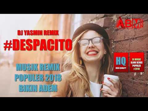 NONSTOP MUSIK SANTAI DJ YASMIN REMIX DESPACITO SPECIAL 2018