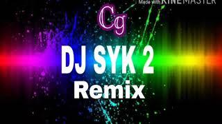 Cg dj syk all song 2019
