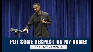 Put Some Respect on my Name | Pastor Swann