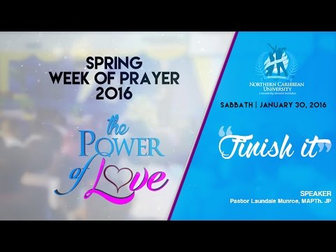 """NCU SPRING WEEK OF PRAYER 2016 - """"THE POWER OF LOVE"""" - Finish It"""
