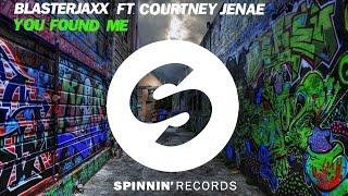 Blasterjaxx ft. Courtney Jenae - You Found Me