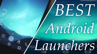 The Best Android Launcher 2017