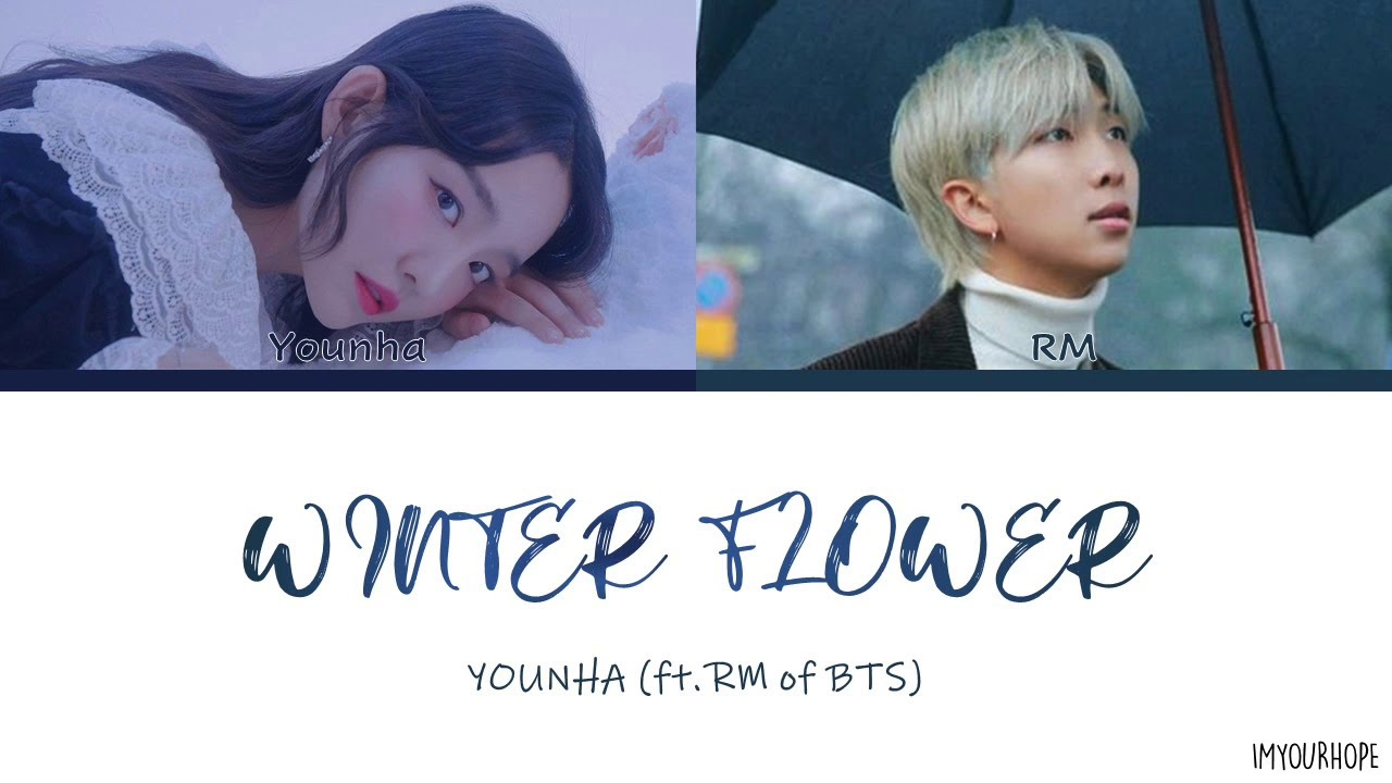 Younha (FT. RM of BTS) - Winter Flower [Color coded lyrics ...