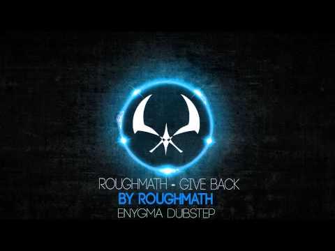 RoughMath - Give Back [Dubstep]