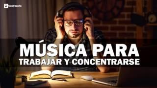 MUSICA PARA TRABAJAR Y CONCENTRARSE, Música de Fondo, Trabajar, Música Relajante, Alegre, Estudiar
