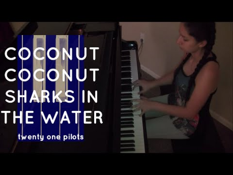 """Coconut Coconut Sharks In The Water"" Piano Cover (Twenty One Pilots)"