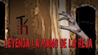 Leyenda la Mano de la Reja | hmediatv