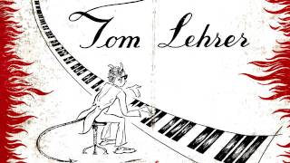 Tom Lehrer - 10 - When you are old and gray