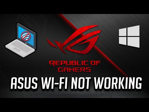 Fix Asus Wi-Fi Not Working In Windows 10/8/7 [2020 Tutorial]