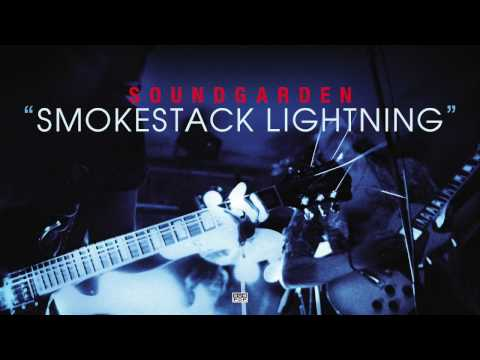 Soundgarden - Smokestack Lightning