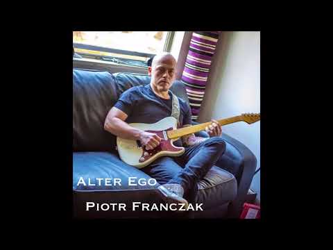 "Piotr Franczak ''Alter Ego"" (instrumental post Jazz Rock Fusion)"