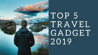 Top 5 World's First Traveler gadget make your vacation smote