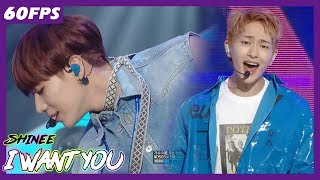 60FPS 1080P   SHINee - I Want You, 샤이니 - I want you Show Music Core 20180623