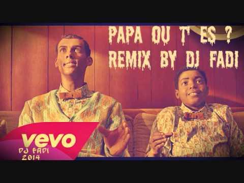 DJ Fadi 2014 papa ou t' es  Remix Bass Ultras