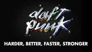 Daft Punk - Harder, Better, Faster, Stronger (Official audio)