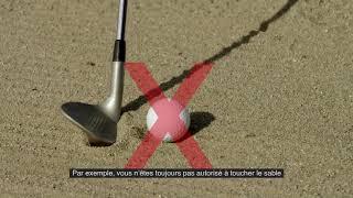 Règles de golf 2019 : Déplacer des détritus ou toucher le sol dans un bunker