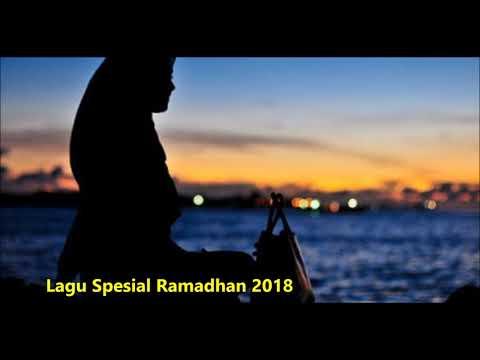 Lagu Spesial Ramadhan 2018 terbaru