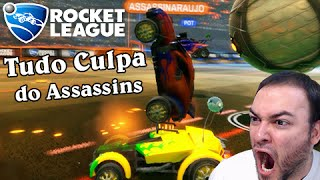 ROCKET LEAGUE RANKED: TUDO CULPA DO ASSASSINS DE NOVO