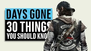 Days Gone | 30 Things You Need To Know (PS4 Exclusive)