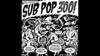 Sub Pop 300 - (Full Compilation Album) 2008