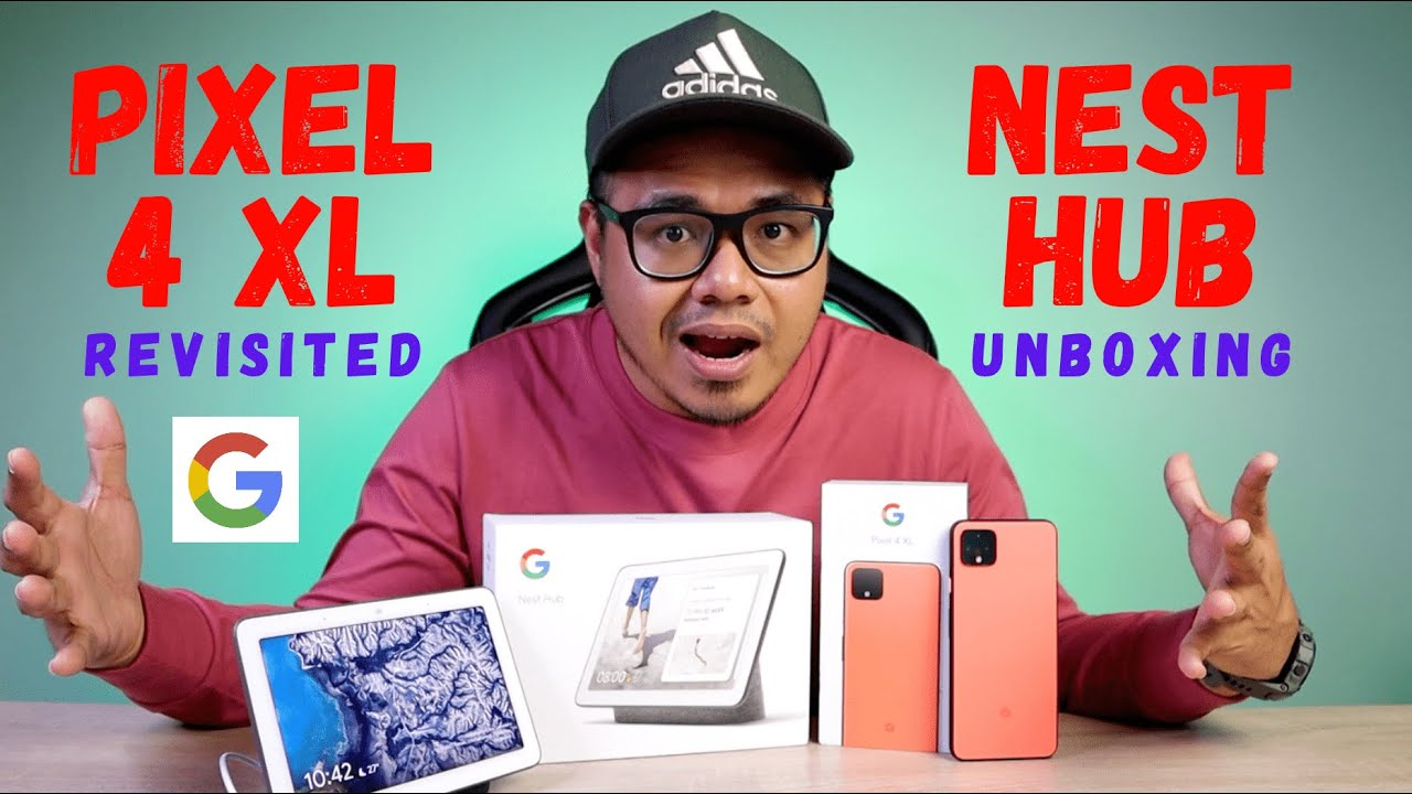 GOOGLE PIXEL 4XL + GOOGLE NEST HUB [REVISITED + UNBOXING]