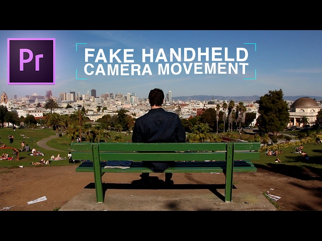 How to Fake Handheld Camera Movements Effect in Adobe Premiere Pro CC 2017 TUTORIAL