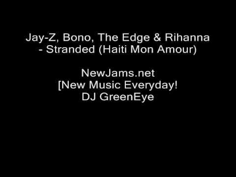 Jay-Z & Rihanna - Stranded (Feat.  Bono & The Edge) Haiti Mon Amour NEW 2010