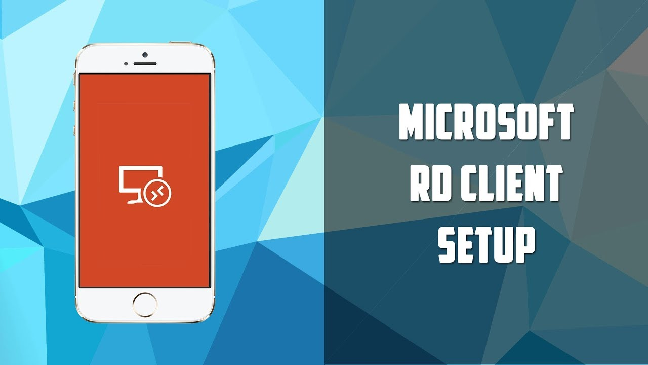 How to setup windows rd client remote desktop client for Window remote desktop