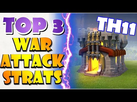 My TOP 3 TH11 Attack Strategies - Get 3 Stars In YOUR War With These POWERFUL TH11 Attack Strategies