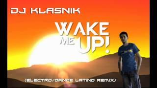Wake me up-Avicii _Dj Klasnik (electro/dance latino remix)
