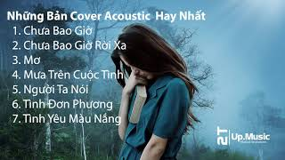 Những Bản Cover Acoustic Hay Nhất 2018 🔹 2T - Up Music 🔹