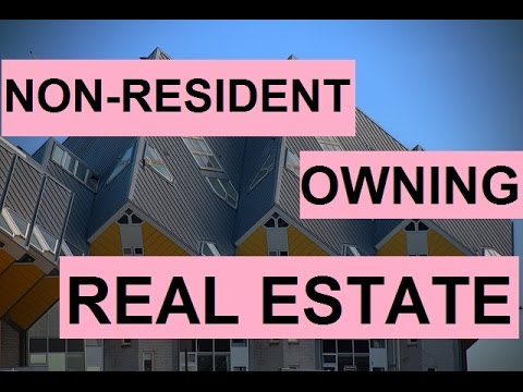 Non resident owning Real Estate in Canada