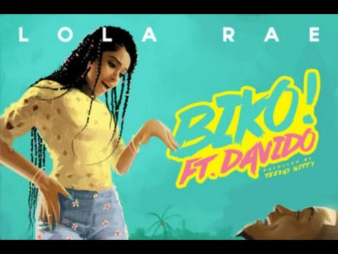 Lola Rae ft. Davido - Biko LYRICS