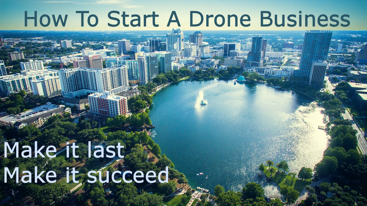 How To Start A Drone Business That Will Last And Succeed  7 Tips From A  Former UAV Operator